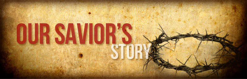 our-saviors-story